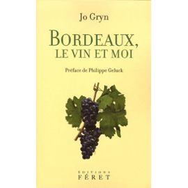Gryn-Bordeaux-Le-Vin-Et-Moi-Par-Jo-Gryn-Preface-De-Philippe-Geluck-Livre-900515640_ML